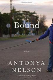 BOUND by Antonya Nelson