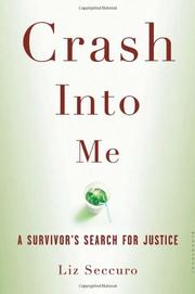 CRASH INTO ME by Liz Seccuro