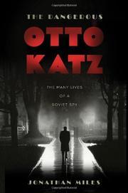 THE DANGEROUS OTTO KATZ by Jonathan Miles