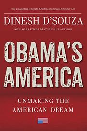 OBAMA'S AMERICA by Dinesh D'Souza