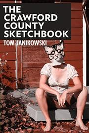 THE CRAWFORD COUNTY SKETCHBOOK by Tom Janikowski