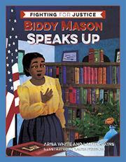 BIDDY MASON SPEAKS UP by Arisa White