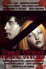 Z:  ZOMBIE STORIES by J. M.  Lassen