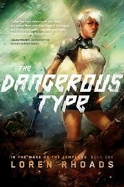 THE DANGEROUS TYPE by Loren Rhoads
