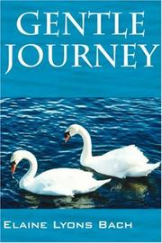 GENTLE JOURNEY by Elaine Lyons Bach