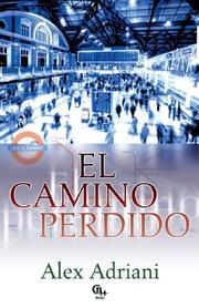 El Camino Perdido by Alex Adriani