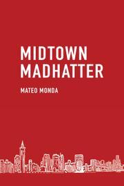 MIDTOWN MADHATTER by Mateo Monda