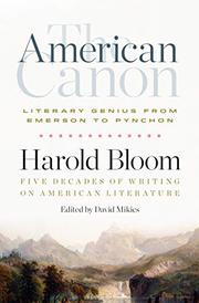 THE AMERICAN CANON by Harold Bloom