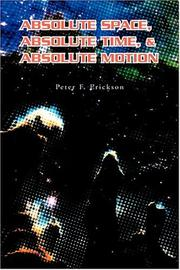 ABSOLUTE SPACE, ABSOLUTE TIME,  AND ABSOLUTE MOTION by Peter F. Erickson