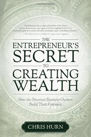 THE ENTREPRENEUR'S SECRET TO CREATING WEALTH by Chris  Hurn
