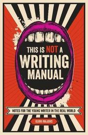 THIS IS NOT A WRITING MANUAL by Kerri  Majors