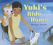YUKI'S RIDE HOME by Manya Tessler