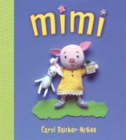 MIMI by Carol Baicker-McKee