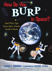 HOW DO YOU BURP IN SPACE? by Susan E. Goodman