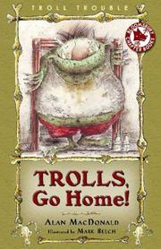 TROLLS, GO HOME! by Alan MacDonald