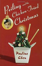 PEILING AND THE CHICKEN-FRIED CHRISTMAS by Pauline Chen