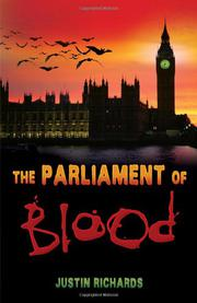 THE PARLIAMENT OF BLOOD by Justin Richards