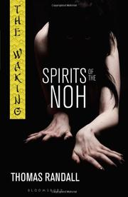 THE WAKING:  SPIRITS OF THE NOH by Thomas Randall