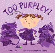 TOO PURPLEY! by Jean Reidy
