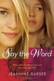 SAY THE WORD by Jeannine Garsee