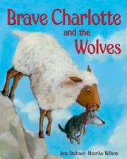 BRAVE CHARLOTTE AND THE WOLVES by Anu Stohner