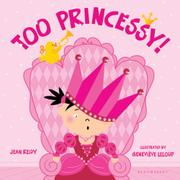 TOO PRINCESSY! by Jean Reidy