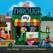 ALL THROUGH MY TOWN by Jean Reidy