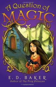 A QUESTION OF MAGIC by E.D. Baker