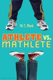 ATHLETE VS. MATHLETE by W.C. Mack