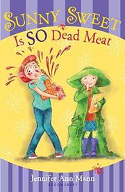 SUNNY SWEET IS SO DEAD MEAT by Jennifer Ann  Mann