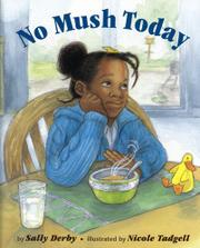 NO MUSH TODAY by Sally Derby