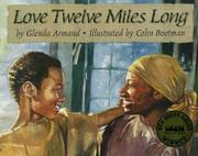 LOVE TWELVE MILES LONG by Glenda Armand