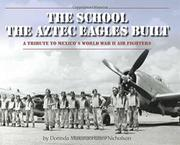 THE SCHOOL THE AZTEC EAGLES BUILT by Dorinda Makanaonalani Nicholson