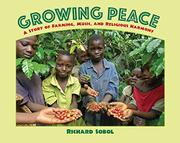 GROWING PEACE by Richard Sobol
