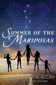 SUMMER OF THE MARIPOSAS by Guadalupe García McCall