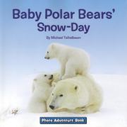 BABY POLAR BEARS' SNOW-DAY by Michael Teitelbaum