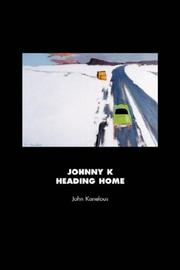 JOHNNY K HEADING HOME by John Kanelous