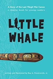 LITTLE WHALE by Roy A. Peratrovich Jr.
