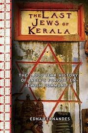 THE LAST JEWS OF KERALA by Edna Fernandes