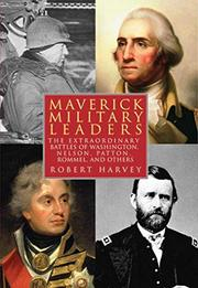 MAVERICK MILITARY LEADERS by Robert Harvey