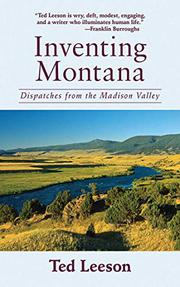 INVENTING MONTANA by Ted Leeson