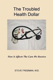 THE TROUBLED HEALTH DOLLAR by Steve Fredman
