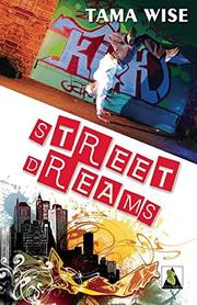 STREET DREAMS by Tama Wise