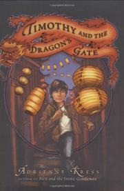 TIMOTHY AND THE DRAGON'S GATE by Adrienne Kress
