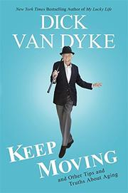 KEEP MOVING by Dick Van Dyke