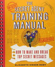 THE SECRET AGENT TRAINING MANUAL by Elizabeth Singer  Hunt