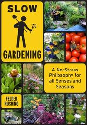 SLOW GARDENING by Felder Rushing