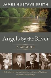 ANGELS BY THE RIVER by James Gustave Speth