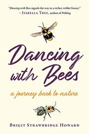 DANCING WITH BEES by Brigit Strawbridge Howard