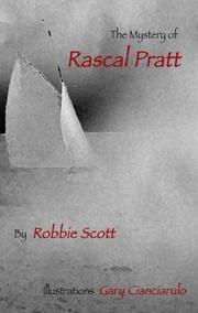 THE MYSTERY OF RASCAL PRATT by Robbie Scott